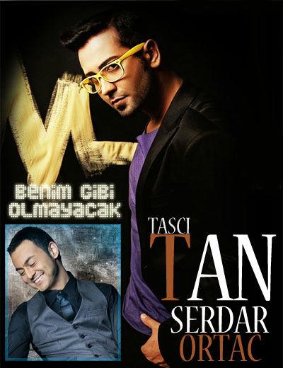 Tan ft. Serdar Ortac - Benim Gibi Olmayacak