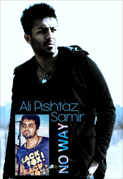 Ali Pishtaz Ft. Samir - No Way