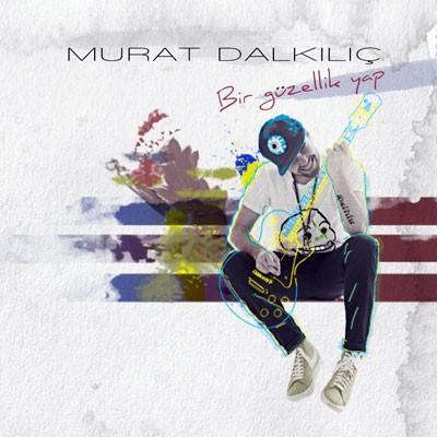 Murat Dalkilic - Bir Hayli