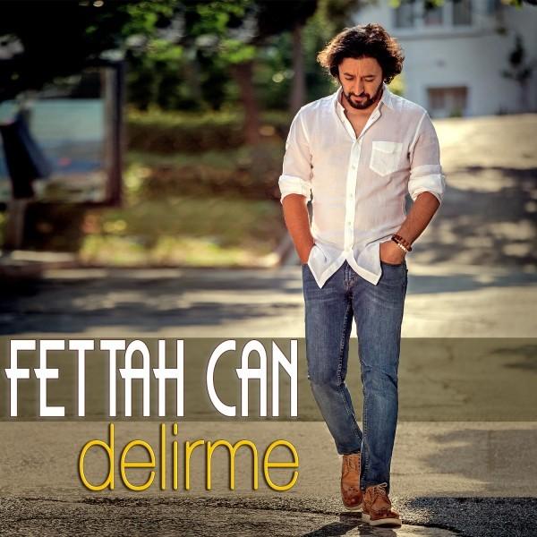 Fettah Can - Delirme