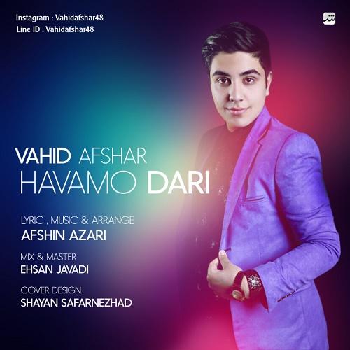 http://dl.tak3da.com/download/1394/06/Vahid-Afshar-Havamo-Dari.jpg