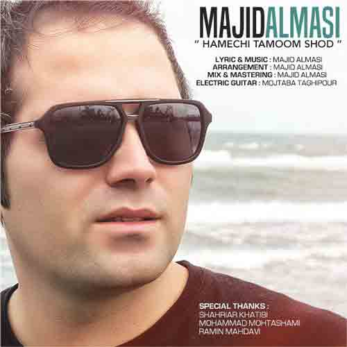http://dl.tak3da.com/download/1394/07/Majid-Almasi-Hamechi-Tamoom-Shod.jpg
