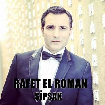 Rafet El Roman - Sipsak