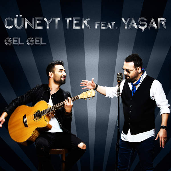 دانلود آهنگ جدید ترکی از Cuneyt Tek Feat. Yasar به نام Gel Gel