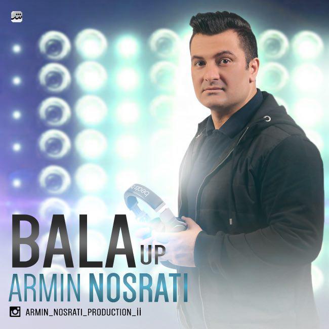 دانلود آهنگ جدید آرمین نصرتی به نام بالا آپ،Download New Song By Armin Nosrati Called Bala Up