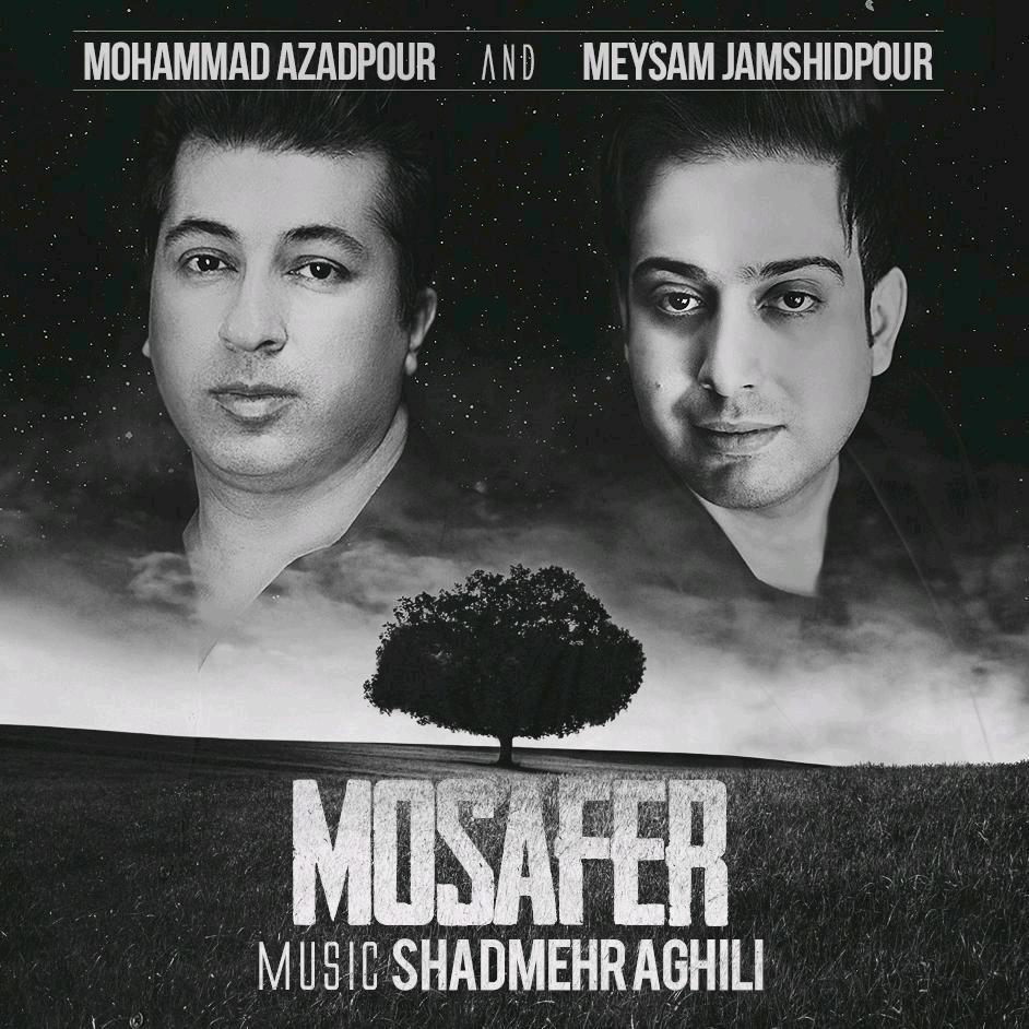 دانلود آهنگ جدید محمد آزادپور و میثم جمشیدپور به نام مسافر