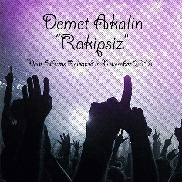 دانلود آلبوم ترکی Demet Akalin به نام Rakipsiz