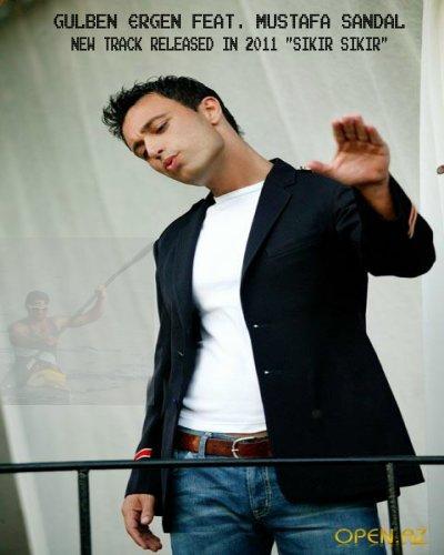 Gulben Ergen Feat. Mustafa Sandal - SIKIR SIKIR